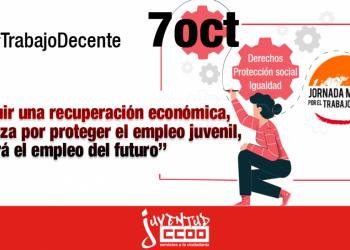 CCOO reivindica el trabajo decente como elemento central para una recuperación justa