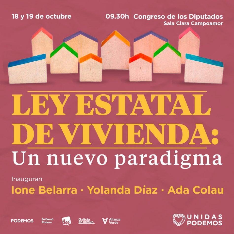 Ione Belarra, Yolanda Díaz y Ada Colau inaugurarán las jornadas de Vivienda de Unidas Podemos